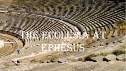 The Ecclesia at Ephesus: 6 Part Video Study