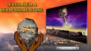 Jerusalem: A Burdensome Stone for ALL Nations Video
