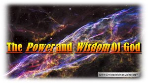 The Power and Wisdom of God: (3 Videos)