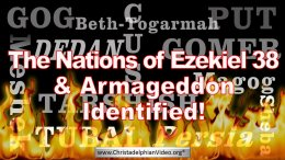 'The Nations Identified in preparation for Armageddon' EZEKIEL 38: 1-13