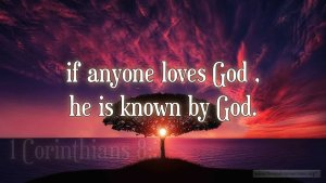 "Thought for February 25th. ""IF ANYONE LOVES GOD, HE IS KNOWN BY GOD"""