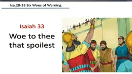 Isaiah 33: Woe to you, destroyer