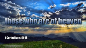 "Thought for March 2nd. ""THOSE WHO ARE OF HEAVEN"""
