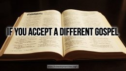 """Thought for March 8th. """"IF YOU ACCEPT A DIFFERENT GOSPEL"""""""