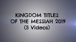 Kingdom Titles of the Messiah: 5 Videos