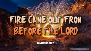 "Thought for March 4th. ""FIRE CAME OUT FROM BEFORE THE LORD"""