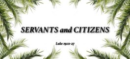 "Thought for March 27th. ""SERVANTS"" and ""CITIZENS"""