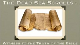 Dead Sea Scrolls; A remarkable History!