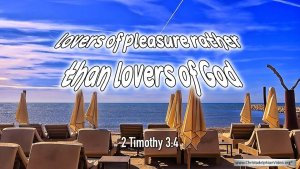 "Thought for May 26th. "" ... RATHER THAN LOVERS OF GOD"""