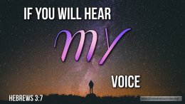 """Thought for May 31st. """"IF YOU WILL HEAR MY VOICE"""""""