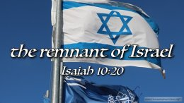 """Thought for May 20th. """"THE REMNANT OF ISRAEL"""""""
