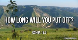 """Thought for June 1st. """"HOW LONG WILL YOU PUT OFF ... """""""