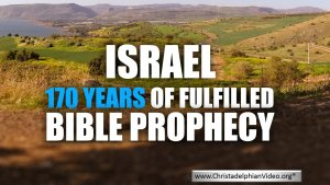 Israel: 170 years of fulfilled Bible prophecy