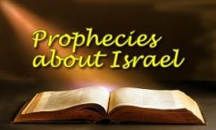 Bible Prophecies about -  Israel