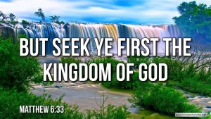 """Thought for July 5th. """"BUT SEEK YE FIRST THE KINGDOM OF GOD"""""""
