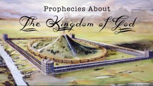 Prophecies About The Kingdom of God