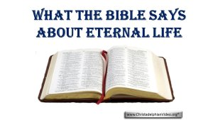 What the Bible says about eternal life.