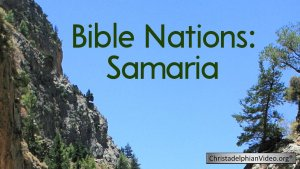 Bible Nations: Samaria Who were they?