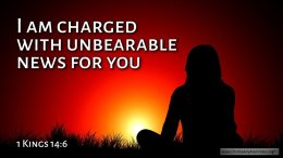 """Thought for August 19th. """"…. UNBEARABLE NEWS FOR YOU"""""""