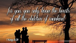 """Thought for August 13th. YOU ONLY, KNOW THE HEARTS OF ALL"""""""