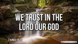 "Thought for September 12th. ""WE TRUST IN THE LORD OUR GOD"""