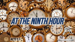 "Thought for September 9th. ""AT THE NINTH HOUR"""