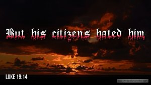 """Thought for September 26th. """"BUT HIS CITIZENS HATED HIM"""""""