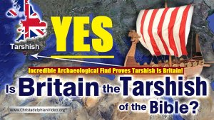 Incredible Archaeological Find Proves Tarshish Is Britain!