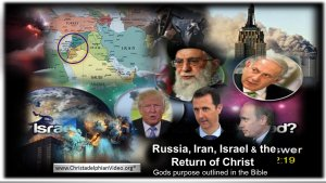 Russia, Iran, Israel & the Return of Christ!