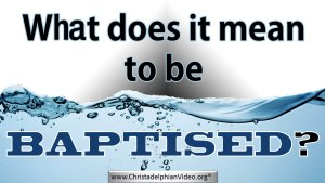 What does it mean to be baptised?