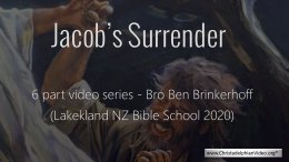 Jacob's Surrender - 6 Videos