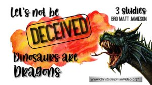 Dinosaurs Are Dragons; Let's not be deceived: 3 Videos