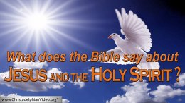 What the Bible Teaches about God, Jesus and the Holy Spirit