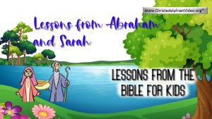 Lessons from the Bible for Children - Abraham and Sarah - 4 videos