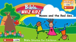 Bible Stories for Children - Moses and the Red Sea