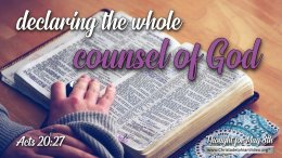 """Daily Readings & Thought for May 8th. """"THE WHOLE COUNCIL OF GOD"""""""