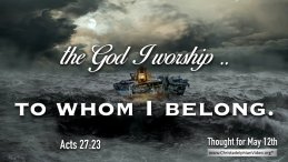 """Daily Readings & Thought for May 12th. """"TO WHOM I BELONG"""""""