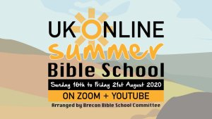 UK Online Summer Bible School 2020 - 16th-21st August