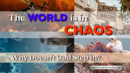The World is in Chaos: Why Doesn't God Step in?