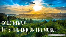 Good News! It's the end of the World!