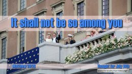 """Daily Readings & Thought for July 19th. """"IT SHALL NOT BE SO …"""""""