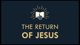 The Gospel Online: Webinar Class:8  'The Return of Jesus'