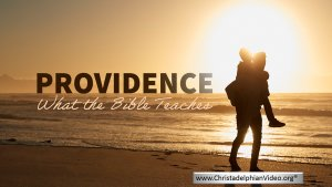Providence: What the Bible Teaches..