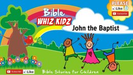 Bible Stories for Children - John the Baptist