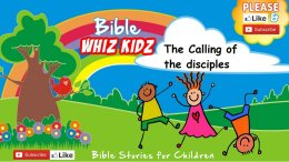 Lesson from the Bible for Children: - The Calling of the disciples