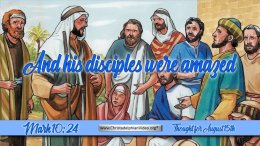 """Daily Readings & Thought for August 15th. """"AND THE DISCIPLES WERE AMAZED …"""""""