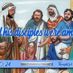"Daily Readings & Thought for August 15th. ""AND THE DISCIPLES WERE AMAZED …"""