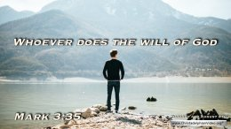 "Daily Readings & Thought for August 8th. ""WHOEVER DOES THE WILL OF GOD HE IS …"""