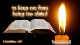 "Daily Readings & Thought for September  8th. ""TO KEEP ME FROM BEING TOO ELATED"""