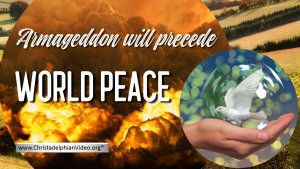 Armageddon will Precede world peace
